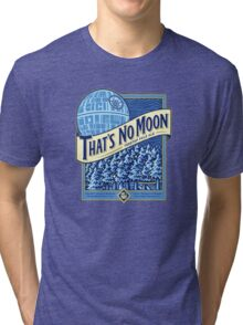 Thats no moon Tri-blend T-Shirt