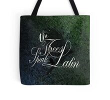 The Trees Speak Latin Tote Bag
