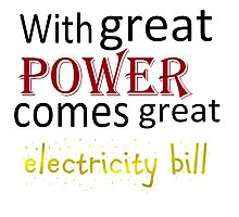 With great power Photographic Print