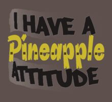 i have a pineapple attitude Baby Tee