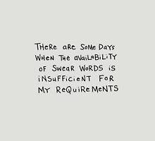Insufficient availablity of swear words... Unisex T-Shirt