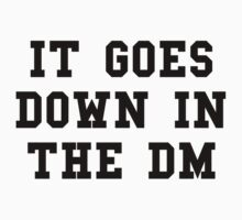 It Goes Down In The DM Black Text One Piece - Short Sleeve
