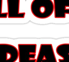 Full of ..... Ideas T-Shirt Sticker Sticker