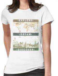 Explore. Dream. Discover. Inspiration for the keen traveler. Womens Fitted T-Shirt