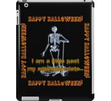 I Am A Little Past My Expiration Date iPad Case/Skin