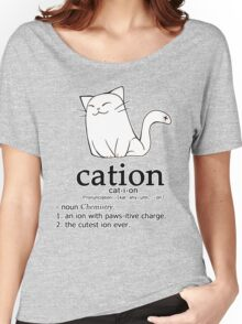 Cat-ion science puns Women's Relaxed Fit T-Shirt