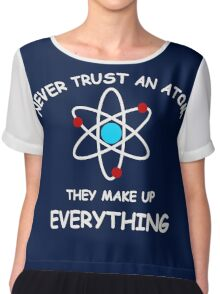 Never trust an atom Chiffon Top