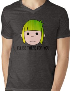 I'll be there for you. Mens V-Neck T-Shirt