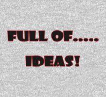 Full of ..... Ideas T-Shirt Sticker Baby Tee