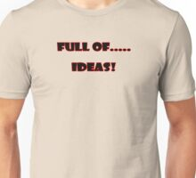 Full of ..... Ideas T-Shirt Sticker Unisex T-Shirt