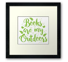 Books are my outdoors Framed Print
