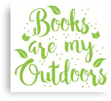 Books are my outdoors Canvas Print
