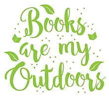 Books are my outdoors Photographic Print