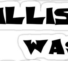 I'm what Willis was talkin' 'bout Sticker