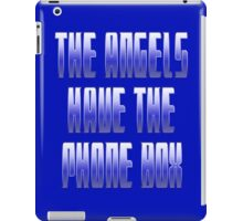 The Angels have the Phone Box iPad Case/Skin