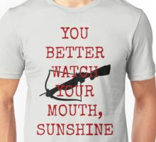 Better Watch Your Mouth Sunshine Unisex T-Shirt