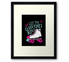 Let the Good Times Roll Framed Print