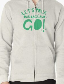 Let's pack our bags and GO! Zipped Hoodie