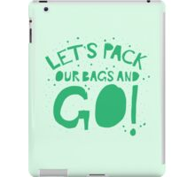 Let's pack our bags and GO! iPad Case/Skin