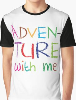 ADVENTURE WITH ME cute kids adventuring design Graphic T-Shirt