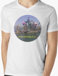 I've been there looking for you T-Shirt