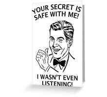 Your Secret is Safe Greeting Card