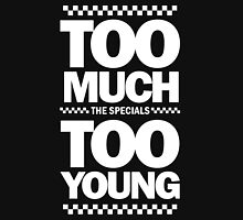 TOO MUCH TOO YOUNG T-Shirt
