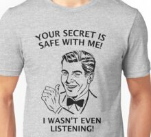 Your Secret is Safe Unisex T-Shirt