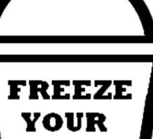 Freeze Your Brain Sticker