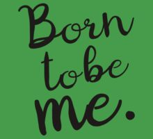 Born to Be Me quote Nude tones Baby Tee