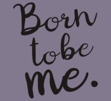 Born to Be Me quote Nude tones Kids Tee