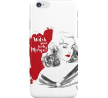 Watch your back Margo! iPhone Case/Skin