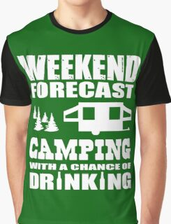 Weekend Forecast Camping with a chance of Drinking Graphic T-Shirt