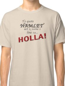 Shakespeare Said It First Classic T-Shirt