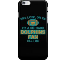 die hard dolphins Fan, Dolphin Fans Quotes, Gift For Dolphin Fan iPhone Case/Skin
