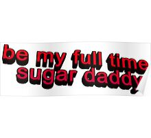 Be my full time Sugar Daddy... Poster