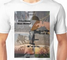 Freedom is not free Unisex T-Shirt