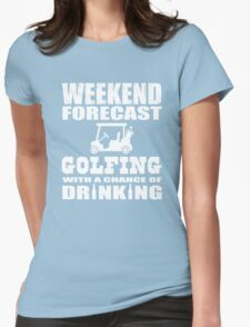 Weekend Forecast Golfing with a chance of drinking Womens Fitted T-Shirt