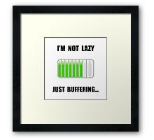 Lazy Buffering Framed Print