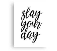 Slay Your Day Canvas Print