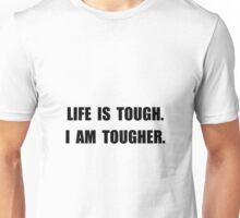 Life Tougher Unisex T-Shirt