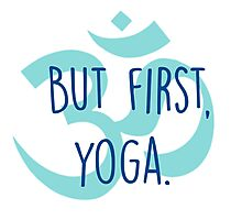 But first, yoga Photographic Print