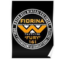 Fiorina Fury 161  Weyland Yutani Poster