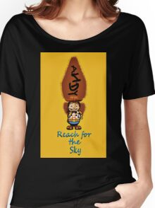Reach for the sky Women's Relaxed Fit T-Shirt
