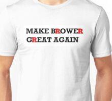 Make Brower Great Again : RU  Unisex T-Shirt