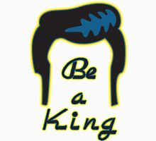 Be a King! Unisex T-Shirt
