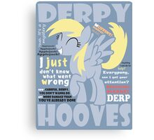 The Words of Derpy Canvas Print