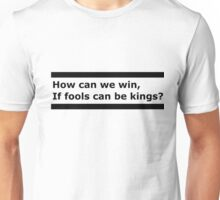 How can we win? Unisex T-Shirt
