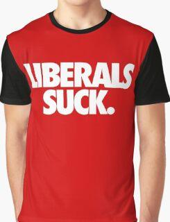 LIBERALS SUCK. - Alternate Graphic T-Shirt