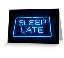 sleep late Greeting Card